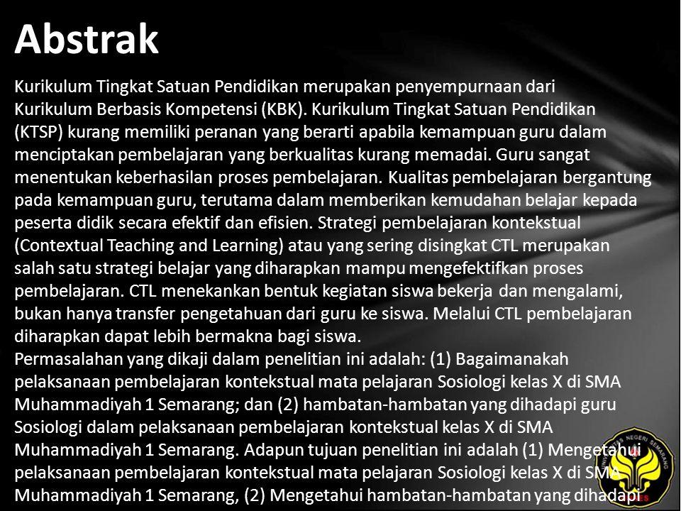 Abstrak Kurikulum Tingkat Satuan Pendidikan merupakan penyempurnaan dari Kurikulum Berbasis Kompetensi (KBK). Kurikulum Tingkat Satuan Pendidikan (KTS
