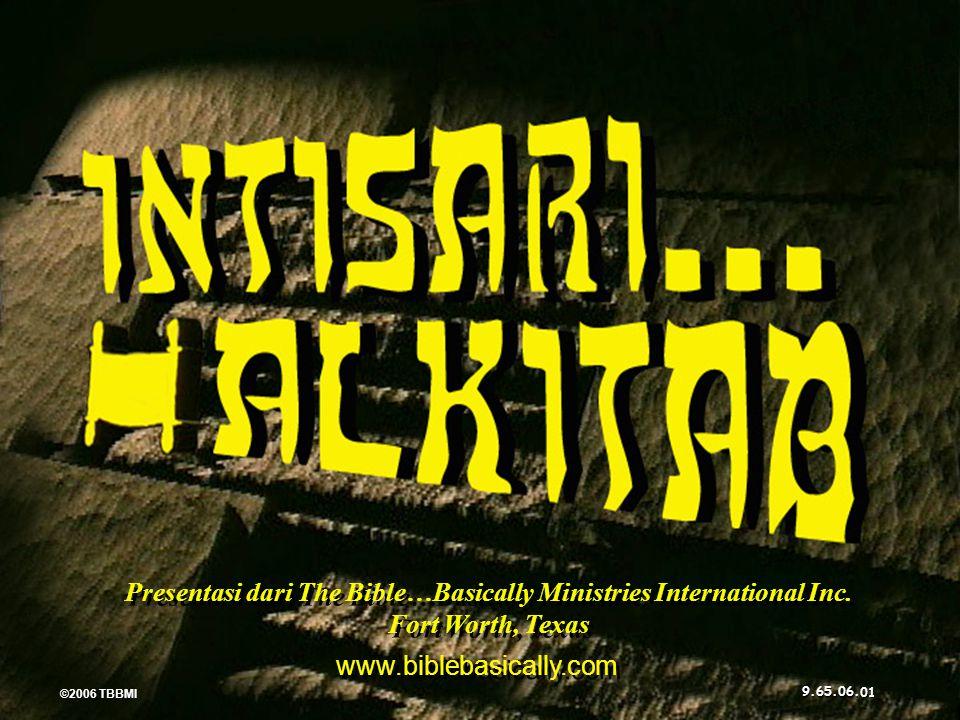 Intisari Alkitab ® ® ©2006 TBBMI 9.65.06.