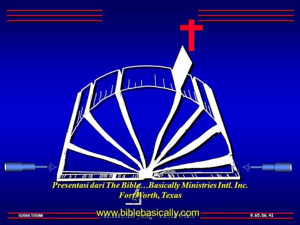 ALKITAB yang TERBUKA ©2006 TBBMI 9.65.06. Presentasi dari The Bible…Basically Ministries Intl.