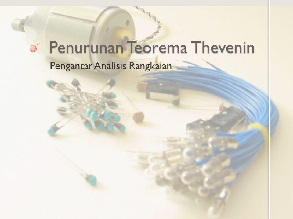 Penurunan Teorema Thevenin Pengantar Analisis Rangkaian
