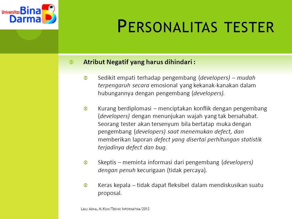 APA ITU BLACK BOX TESTING..? L AILI A DHA, M.K OM /T EKNIK I NFORMATIKA /2013
