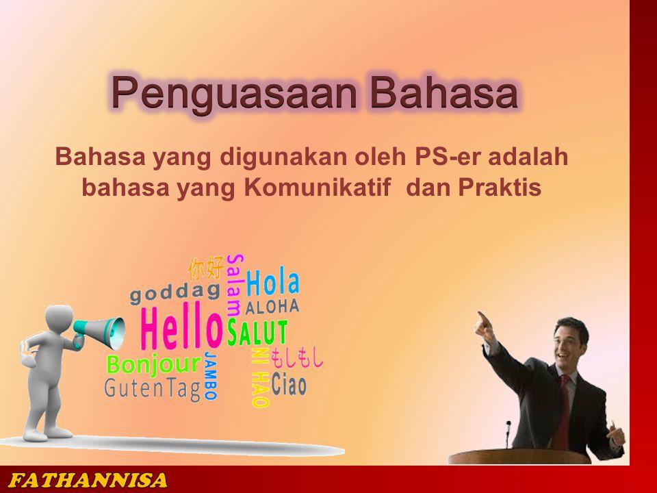 Bahasa yang digunakan oleh PS-er adalah bahasa yang Komunikatif dan Praktis