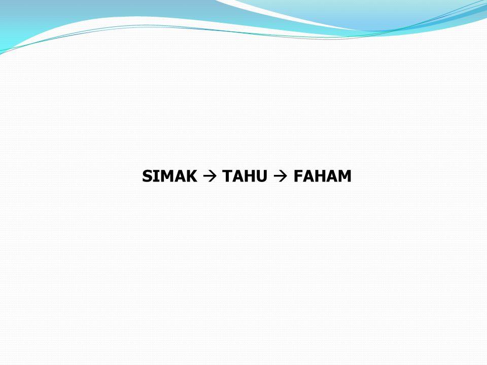 SIMAK  TAHU  FAHAM