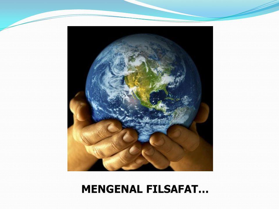 Etimologis… Kata falsafah atau filsafat dalam bahasa indonesia merupakan kata serapan dari bahasa arab فلسفة, yang juga diambil dari bahasa Griek ( yunani); Φιλοσοφία = philosophia.