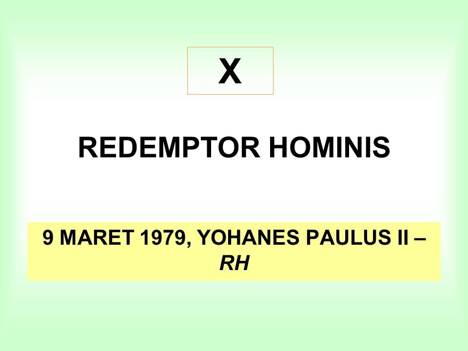 REDEMPTOR HOMINIS 9 MARET 1979, YOHANES PAULUS II – RH X
