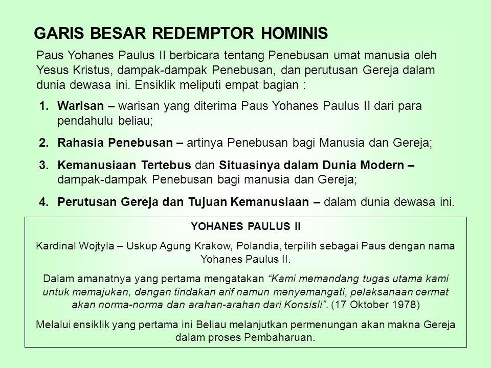TEMA-TEMA POKOK DALAM REDEMPTOR HOMONIS I.WARISAN 1.Di ambang Milenium Kedua Penebusan Kemanusiaan.
