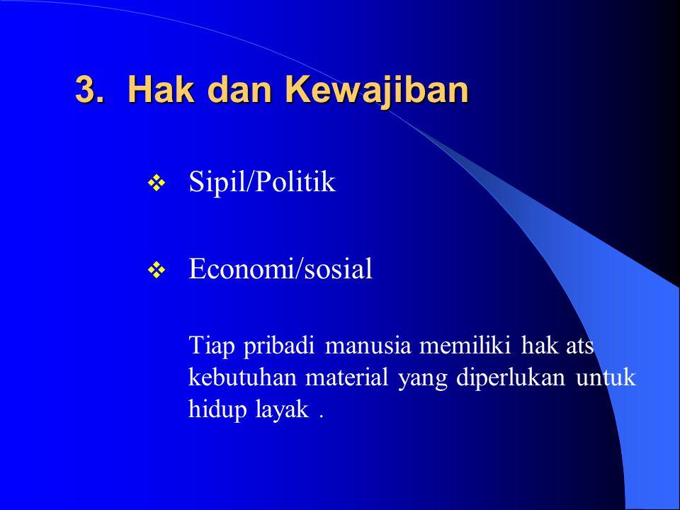 2. Komunitas/Kebaikan Umum hakekat sosial pribadi manusia Fakta bahwa umat manusia adalah sosial pada hakekatnya menunjukkan bahwa kebaikan pribadi ma