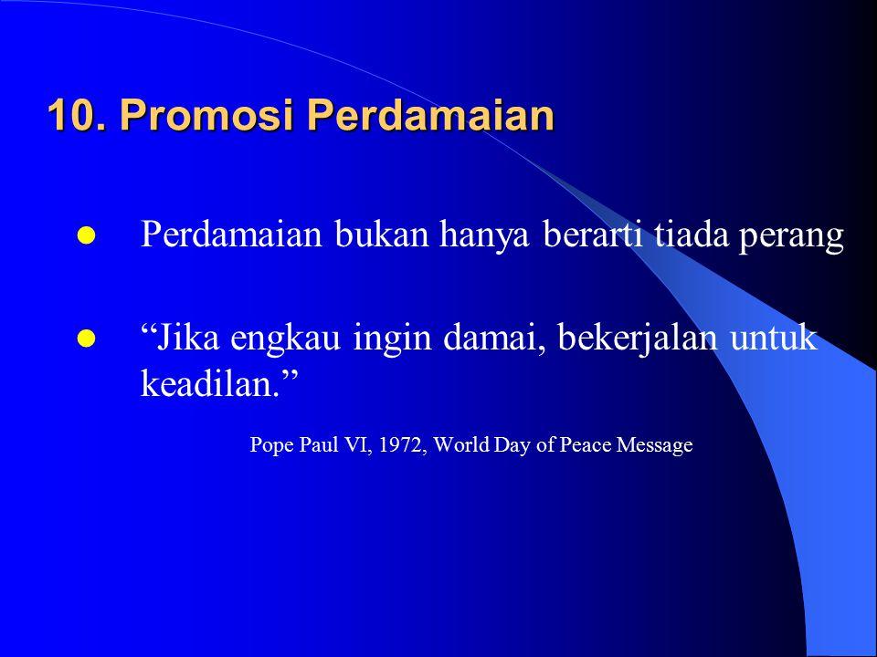 9.Peran Pemerintah  Negara memiliki fungsi moral yang positif.