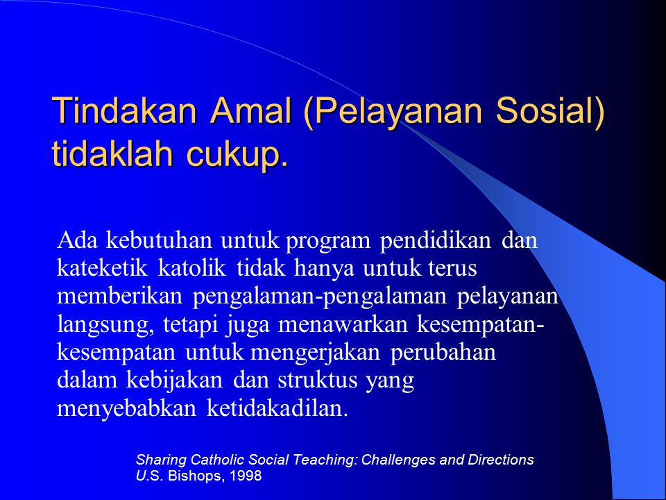 Kemampuan sungguh dibutuhkan Kami dengan keras mendorong orang katolik untuk menciptakan sumber-sumber dan program- program tambahan yang akan menanga