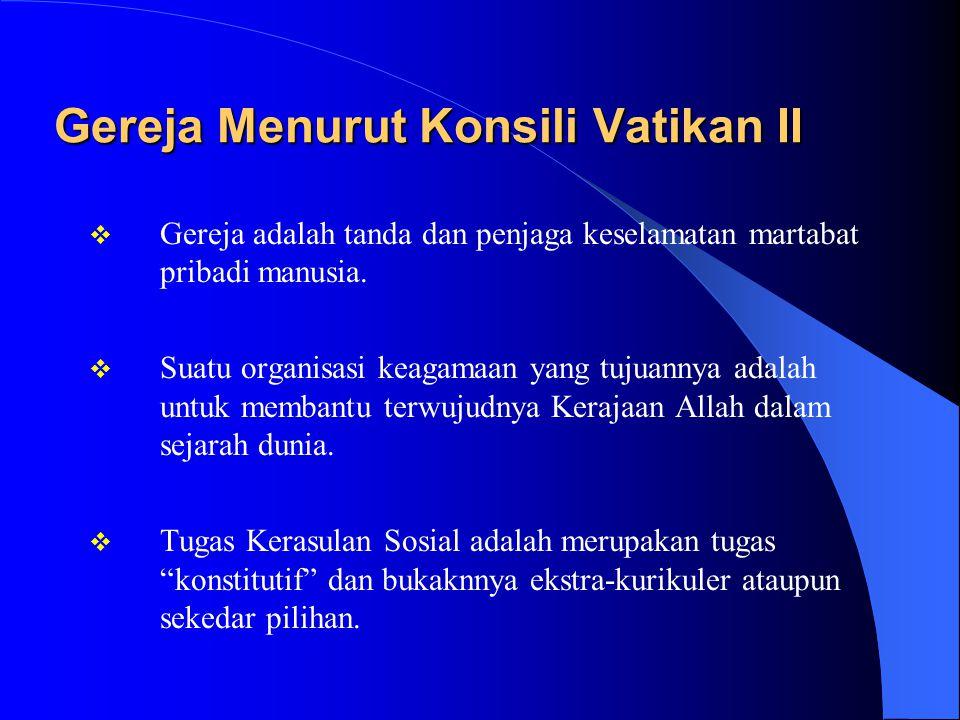 Gereja Menurut Konsili Vatikan II  Gereja adalah tanda dan penjaga keselamatan martabat pribadi manusia.