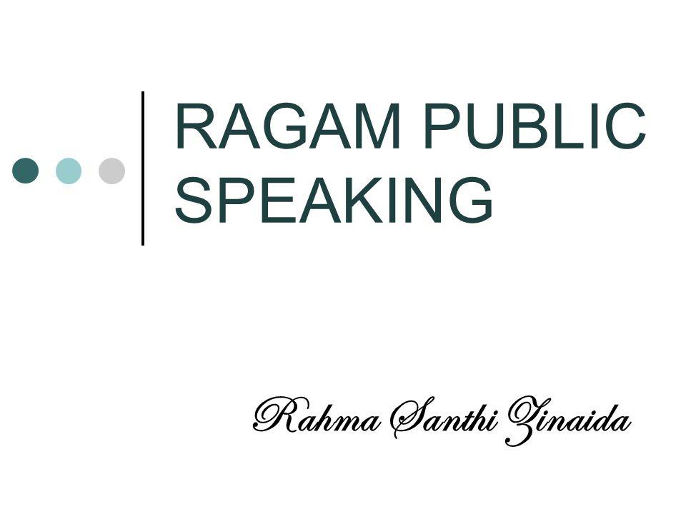 RAGAM PUBLIC SPEAKING Rahma Santhi Zinaida
