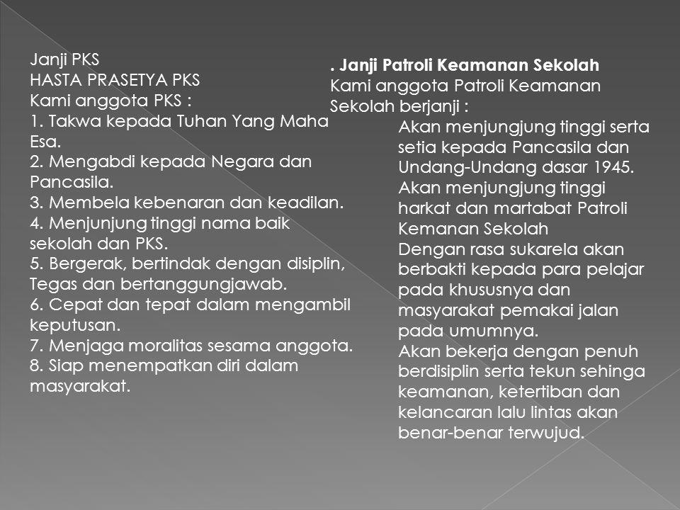 Janji PKS HASTA PRASETYA PKS Kami anggota PKS : 1.