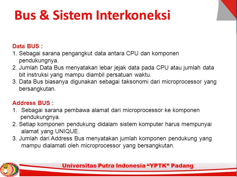 Bus & Sistem Interkoneksi Data BUS : 1.