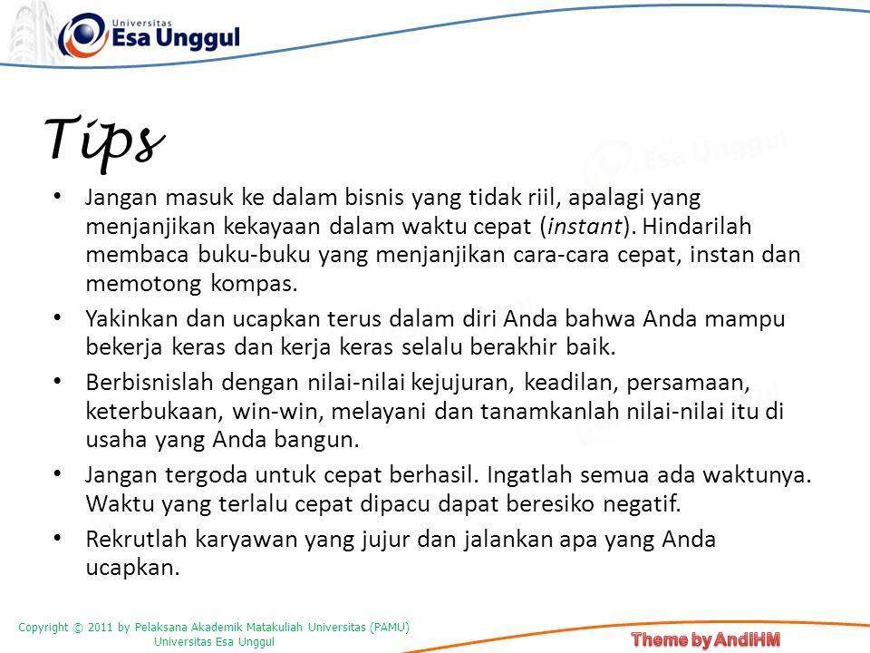 Copyright © 2011 by Pelaksana Akademik Matakuliah Universitas (PAMU) Universitas Esa Unggul Tips Jangan masuk ke dalam bisnis yang tidak riil, apalagi