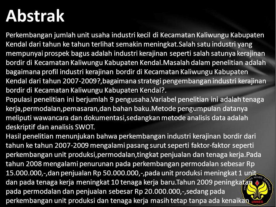 Kata Kunci Strategi Pengembangan, Industri Kecil Kerajinan, Permodalan,Pemasaran,Bahan Baku,Tenaga Kerja.