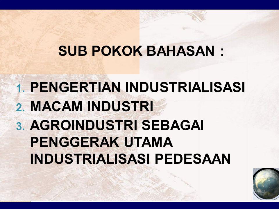INDUSTRIALISASI Industrialisasi adalah usaha menggalakkan industri dalam suatu negara Istilah industri sering disebut sebagai kegiatan manufacturing, padahal pengertian industri sangatlah luas yaitu menyangkut semua kegiatan manusia bidang ekonomi dalam bentuk barang dan jasa yang sifatnya produktif dan komersial.