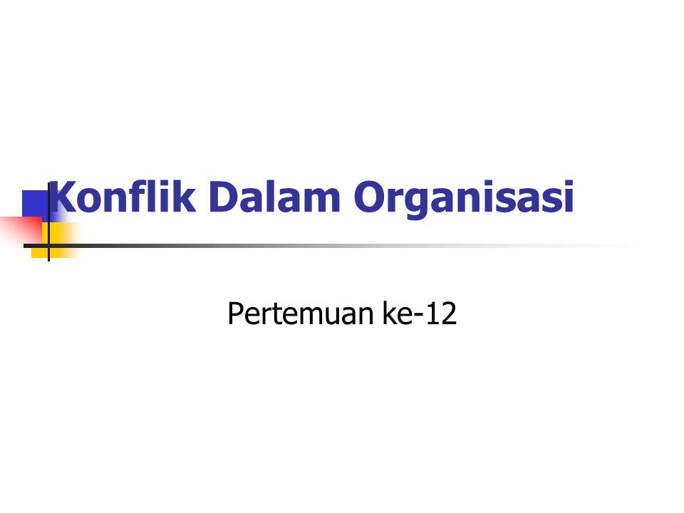 Konflik Dalam Organisasi Pertemuan ke-12