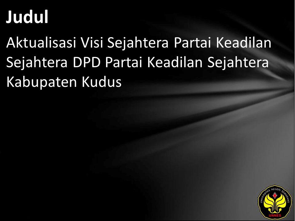Judul Aktualisasi Visi Sejahtera Partai Keadilan Sejahtera DPD Partai Keadilan Sejahtera Kabupaten Kudus