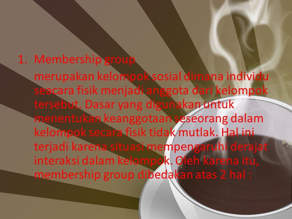 a.Nominal Member Group dapat dikatakan bahwa seorang anggota dianggap oleh anggota lain sebagai seseorang yang masih berinteraksi dengan kelompok sosial yang bersangkutan tetapi tidak intens b.Peripheral group adalah seorang anggota seolah-olah sudah tidak berhubungan lagi dengan kelompok bersangkutan.