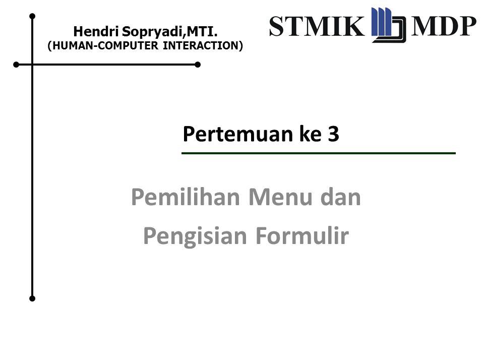 Pertemuan ke 3 Pemilihan Menu dan Pengisian Formulir Hendri Sopryadi,MTI.