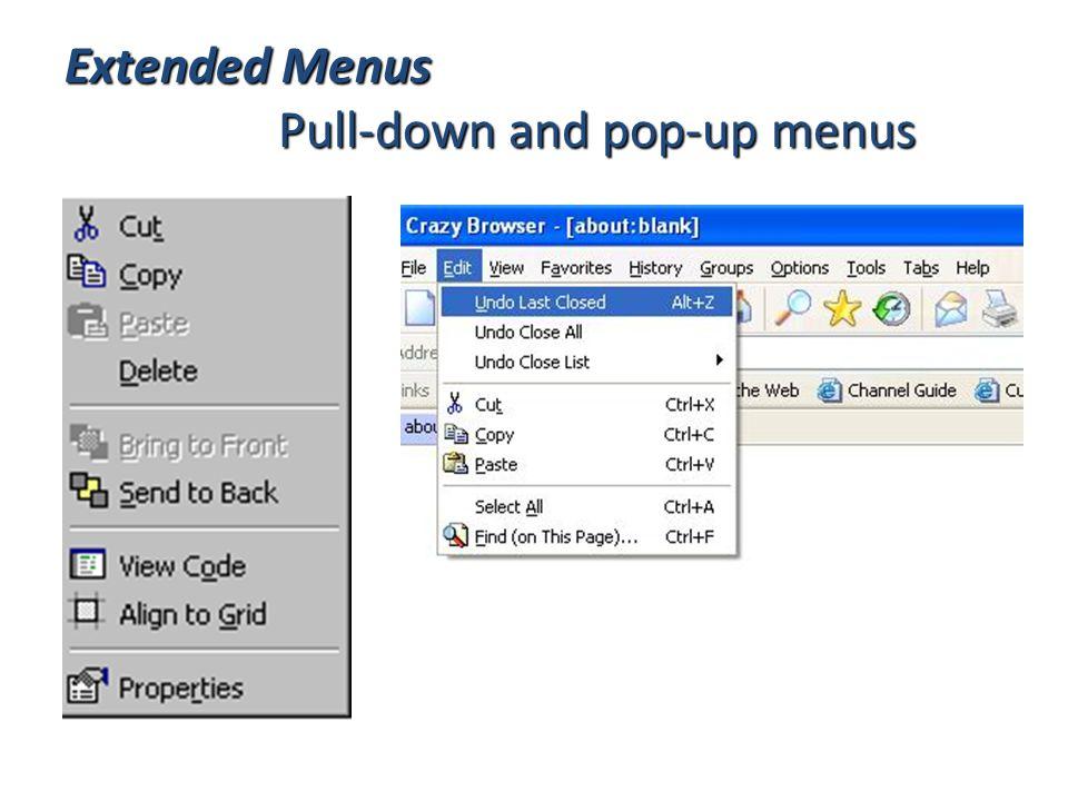 Extended Menus Pull-down and pop-up menus