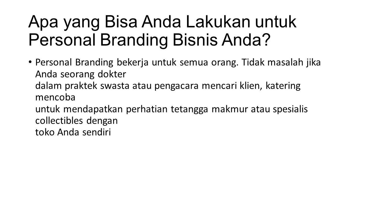 Apa yang Bisa Anda Lakukan untuk Personal Branding Bisnis Anda? Personal Branding bekerja untuk semua orang. Tidak masalah jika Anda seorang dokter da