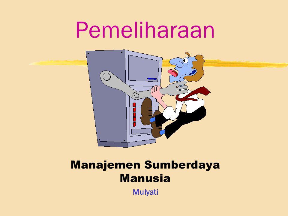 Pemeliharaan Manajemen Sumberdaya Manusia Mulyati