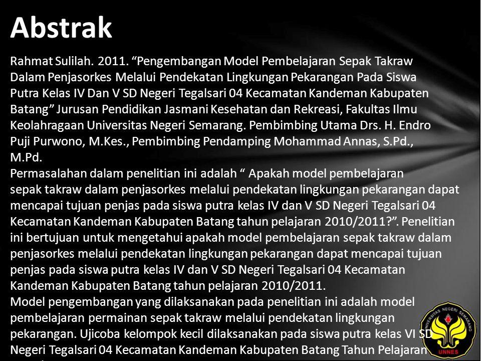 """Abstrak Rahmat Sulilah. 2011. """"Pengembangan Model Pembelajaran Sepak Takraw Dalam Penjasorkes Melalui Pendekatan Lingkungan Pekarangan Pada Siswa Putr"""