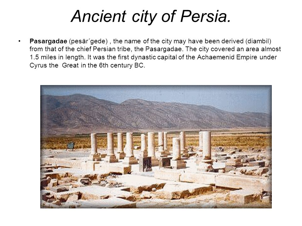 Ancient city of Persia.