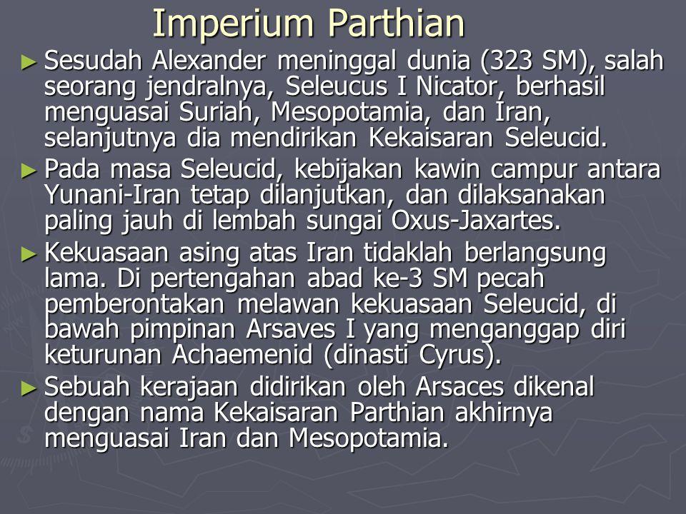 IMPERIUM SASANIAN, 234-634 M Pendiri dinasti Sasanian adalah Ardeshir.