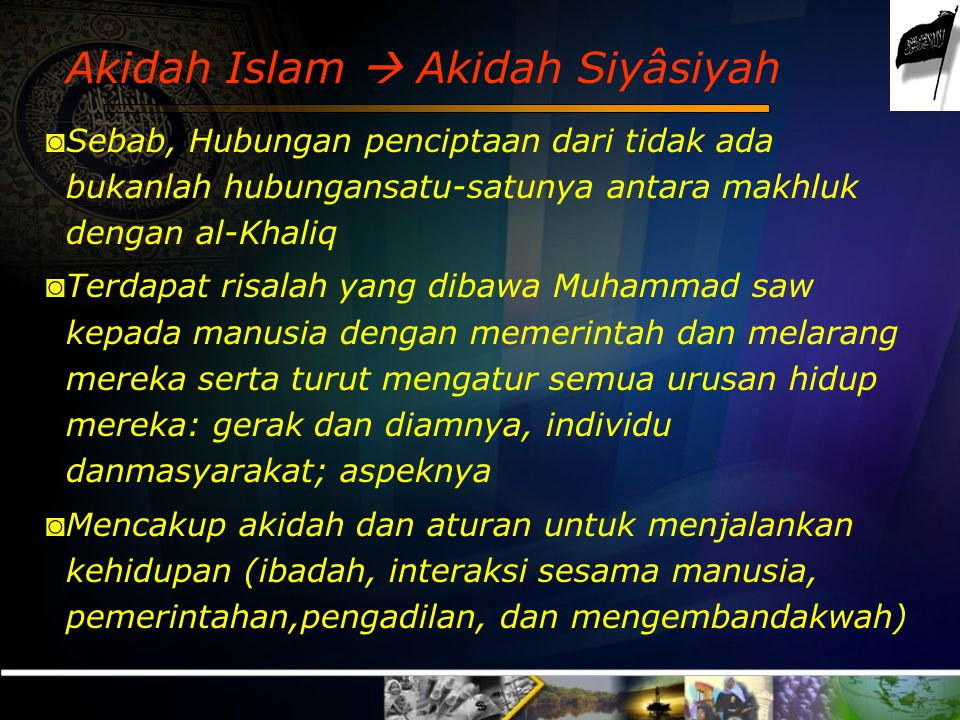 Akidah Islam  Akidah Ruhiyah ◙ Sebab, penafsiran hakikat tersebut tegak di atas iman kepada Allah Swt dan perkara gaib ◙ Tegak di atas keyakinan bahw
