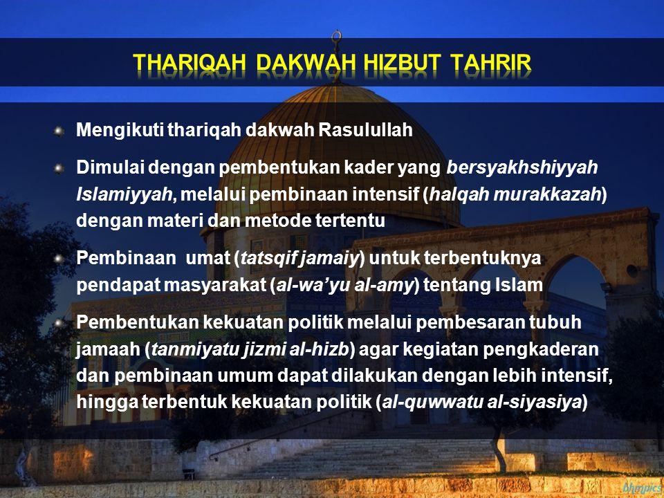 Mengikuti thariqah dakwah Rasulullah Dimulai dengan pembentukan kader yang bersyakhshiyyah Islamiyyah, melalui pembinaan intensif (halqah murakkazah)