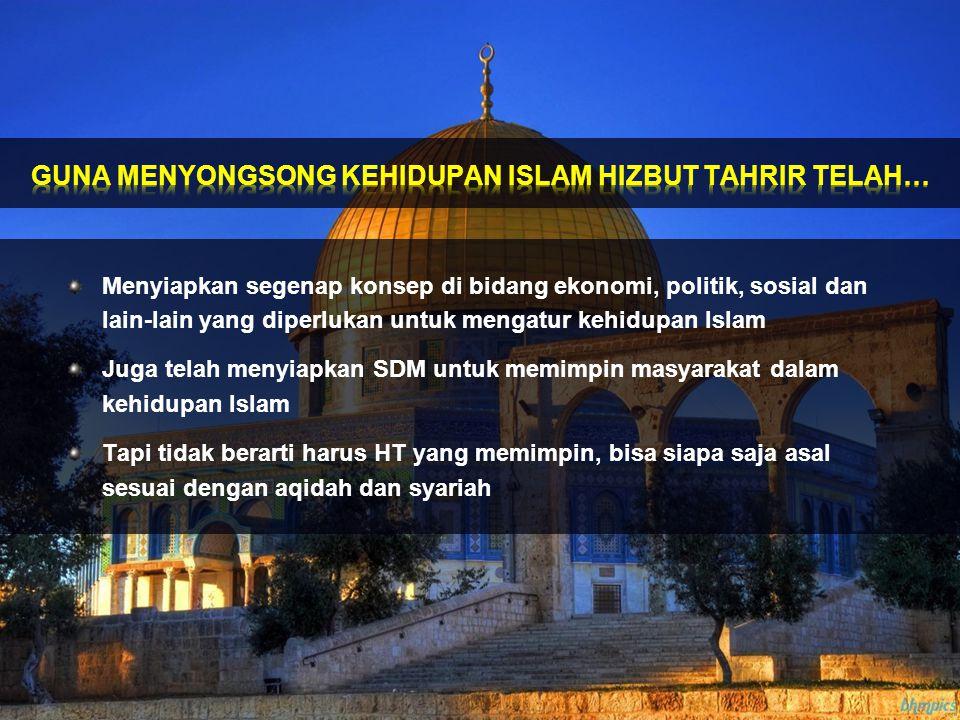 Menyiapkan segenap konsep di bidang ekonomi, politik, sosial dan lain-lain yang diperlukan untuk mengatur kehidupan Islam Juga telah menyiapkan SDM un