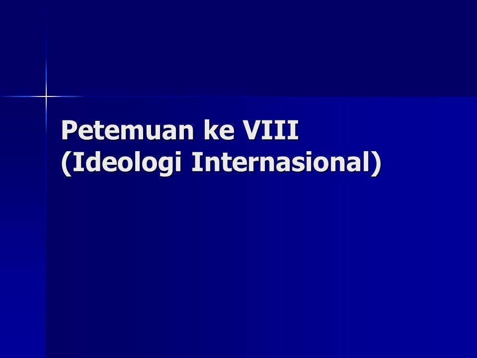 Petemuan ke VIII (Ideologi Internasional)