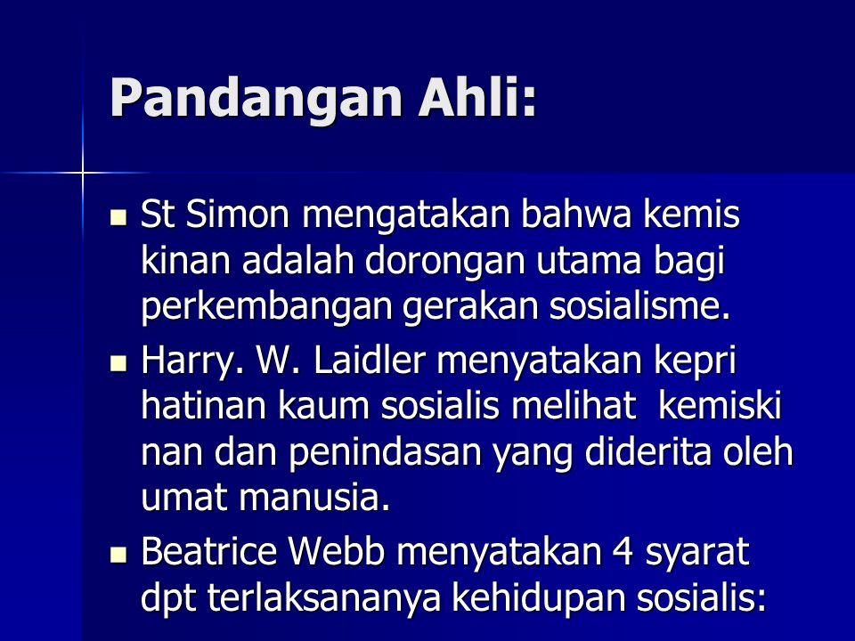 Pandangan Ahli: St Simon mengatakan bahwa kemis kinan adalah dorongan utama bagi perkembangan gerakan sosialisme. St Simon mengatakan bahwa kemis kina