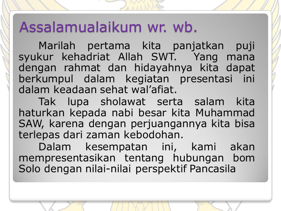 Assalamualaikum wr. wb. Marilah pertama kita panjatkan puji syukur kehadriat Allah SWT. Yang mana dengan rahmat dan hidayahnya kita dapat berkumpul da