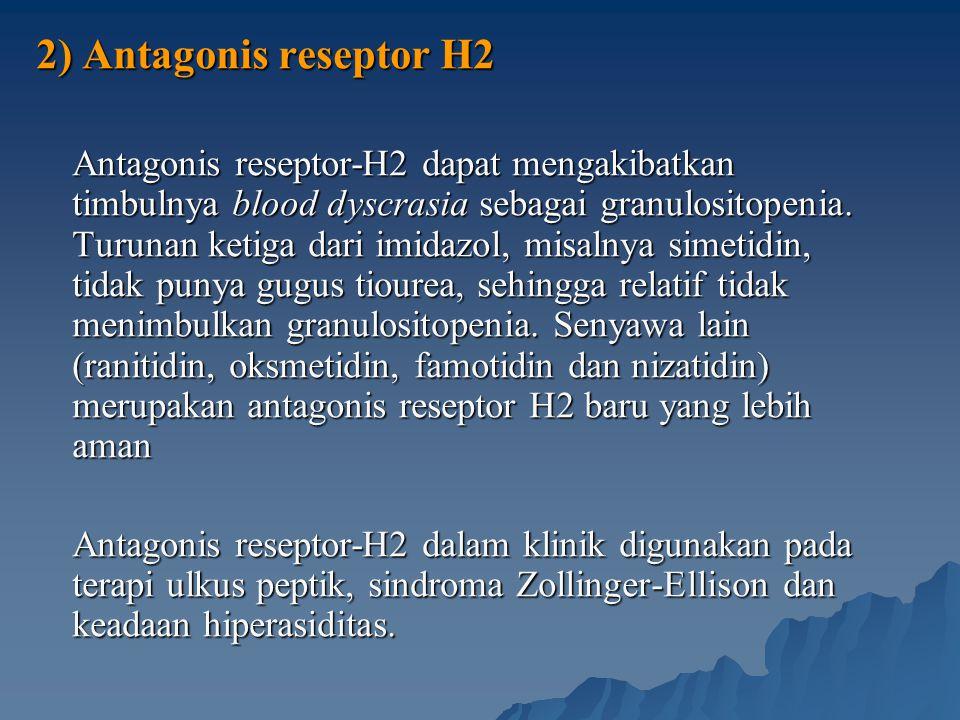 2) Antagonis reseptor H2 Antagonis reseptor-H2 dapat mengakibatkan timbulnya blood dyscrasia sebagai granulositopenia. Turunan ketiga dari imidazol, m