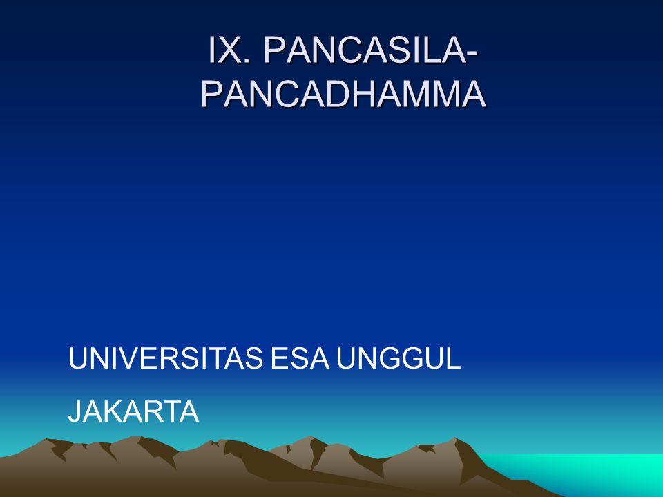 IX. PANCASILA- PANCADHAMMA UNIVERSITAS ESA UNGGUL JAKARTA