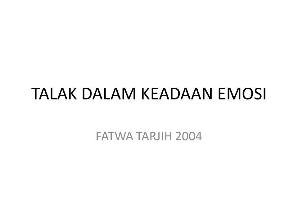 TALAK DALAM KEADAAN EMOSI FATWA TARJIH 2004