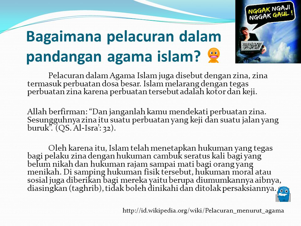 Bagaimana pelacuran dalam pandangan agama islam? Pelacuran dalam Agama Islam juga disebut dengan zina, zina termasuk perbuatan dosa besar. Islam melar