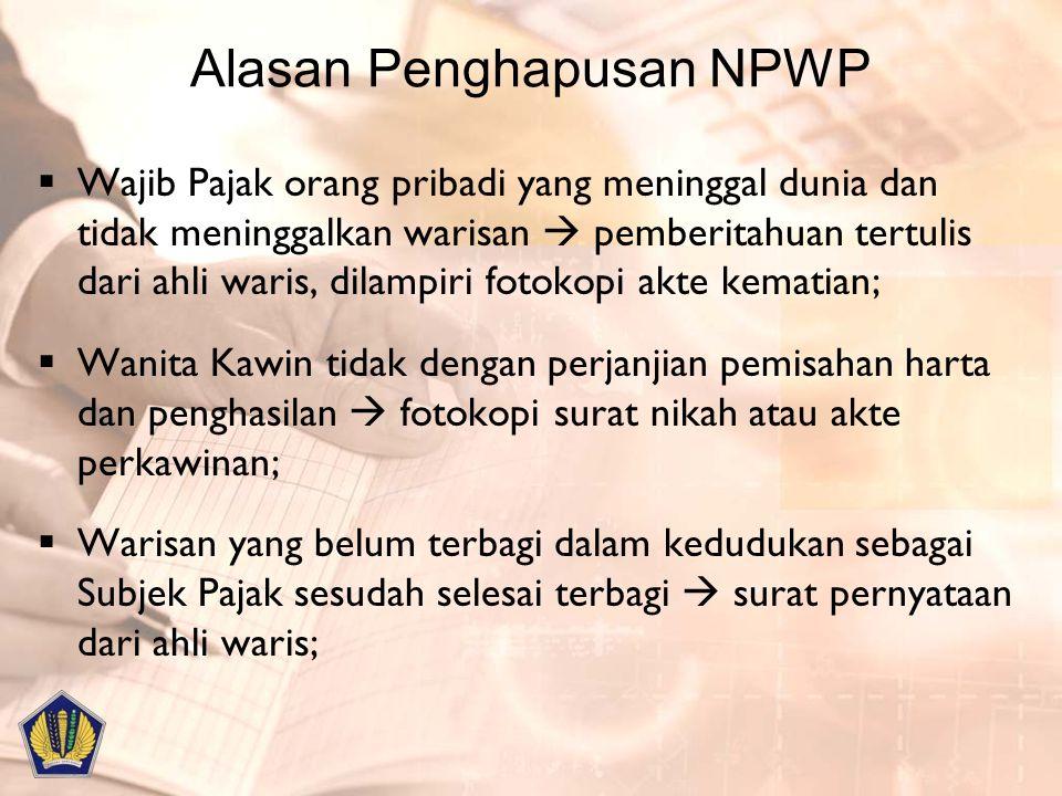 Alasan Penghapusan NPWP  Wajib Pajak orang pribadi yang meninggal dunia dan tidak meninggalkan warisan  pemberitahuan tertulis dari ahli waris, dila