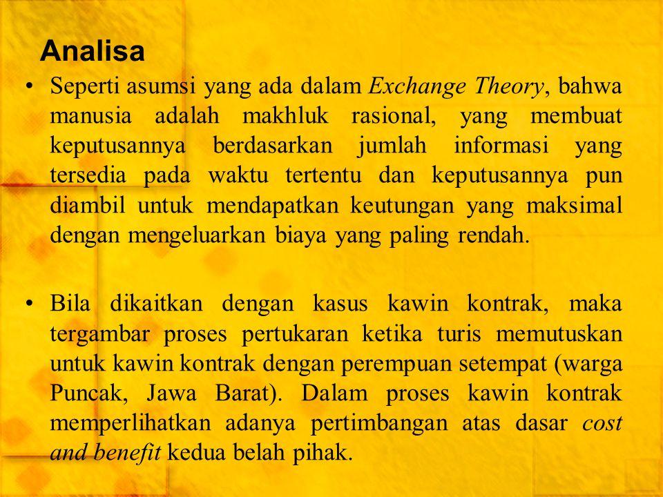Analisa Seperti asumsi yang ada dalam Exchange Theory, bahwa manusia adalah makhluk rasional, yang membuat keputusannya berdasarkan jumlah informasi y