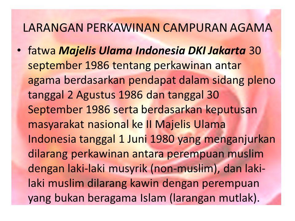 LARANGAN PERKAWINAN CAMPURAN AGAMA fatwa Majelis Ulama Indonesia DKI Jakarta 30 september 1986 tentang perkawinan antar agama berdasarkan pendapat dal