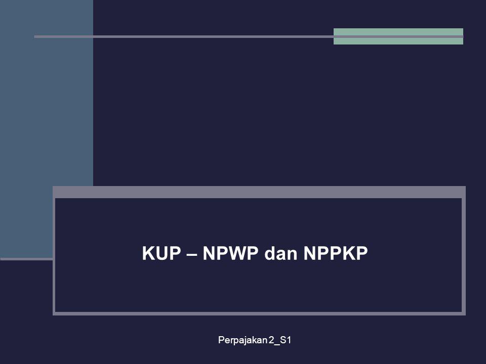 Perpajakan 2_S1 KUP – NPWP dan NPPKP