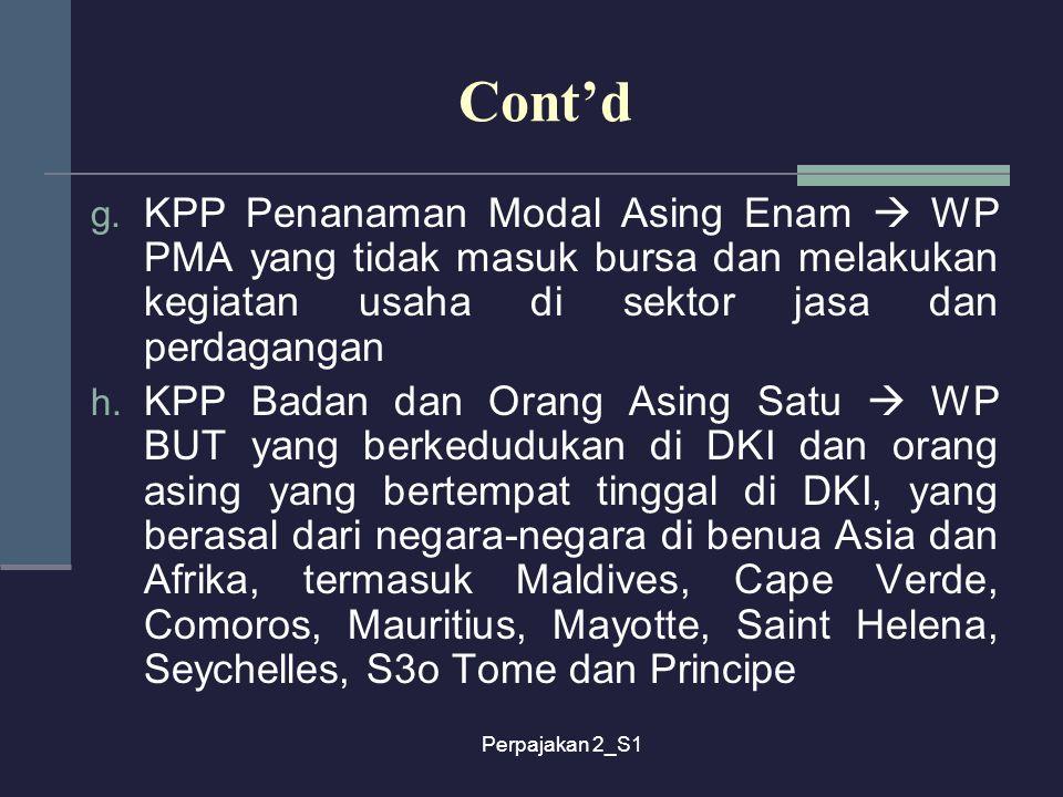 Perpajakan 2_S1 Cont'd g. KPP Penanaman Modal Asing Enam  WP PMA yang tidak masuk bursa dan melakukan kegiatan usaha di sektor jasa dan perdagangan h