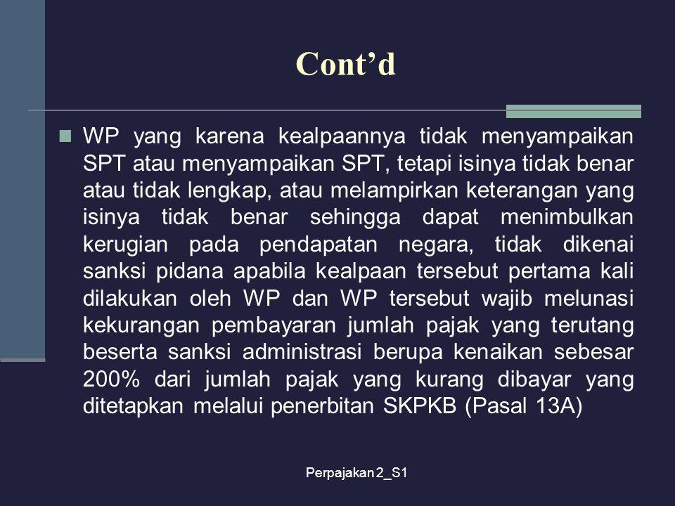 Perpajakan 2_S1 Cont'd WP yang karena kealpaannya tidak menyampaikan SPT atau menyampaikan SPT, tetapi isinya tidak benar atau tidak lengkap, atau mel