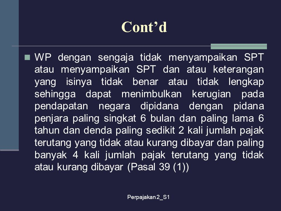 Perpajakan 2_S1 Cont'd WP dengan sengaja tidak menyampaikan SPT atau menyampaikan SPT dan atau keterangan yang isinya tidak benar atau tidak lengkap s