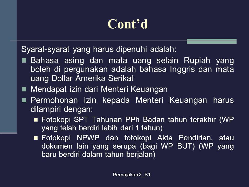 Perpajakan 2_S1 Cont'd Syarat-syarat yang harus dipenuhi adalah: Bahasa asing dan mata uang selain Rupiah yang boleh di pergunakan adalah bahasa Inggr