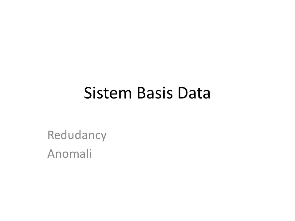 Sistem Basis Data Redudancy Anomali