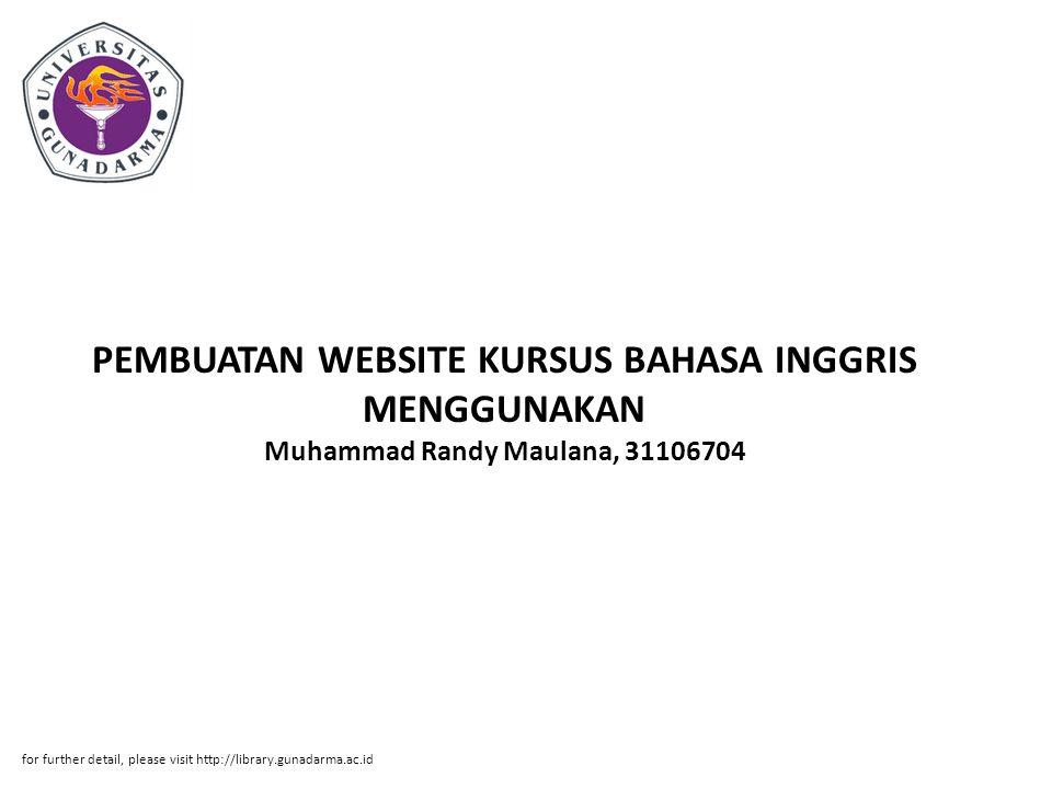 PEMBUATAN WEBSITE KURSUS BAHASA INGGRIS MENGGUNAKAN Muhammad Randy Maulana, 31106704 for further detail, please visit http://library.gunadarma.ac.id